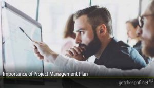 Importance of Project Management Plan